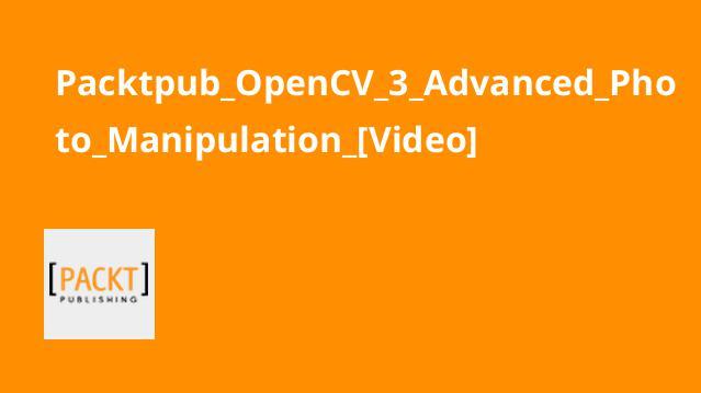 آموزش پیشرفته دستکاری عکس باOpenCV 3